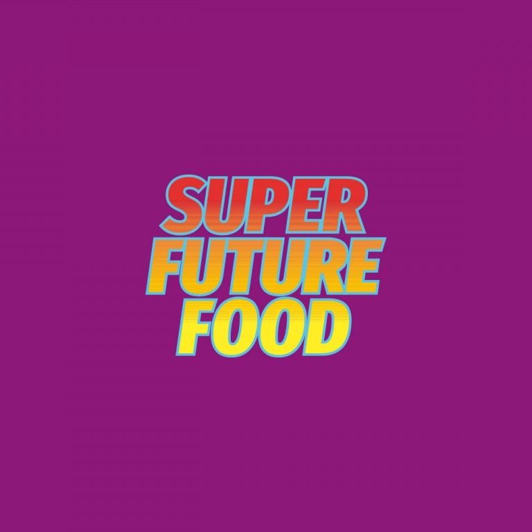 SUPER FUTURE FOOD